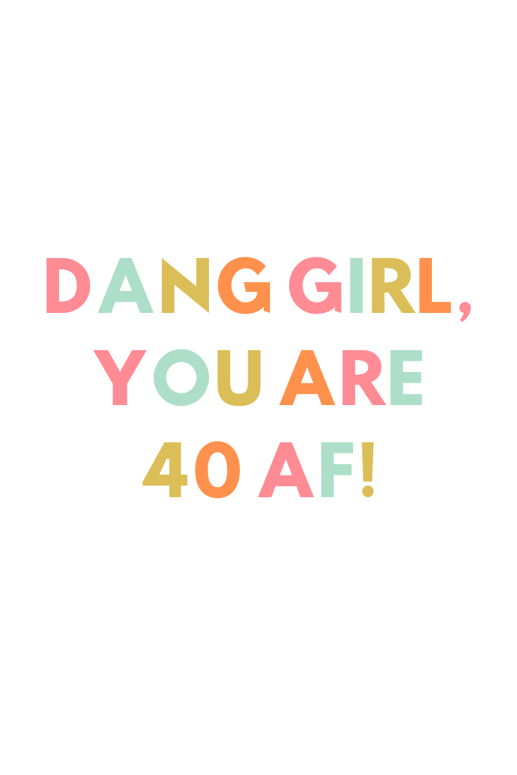 40 AF Funny 40th birthday quotes and party ideas