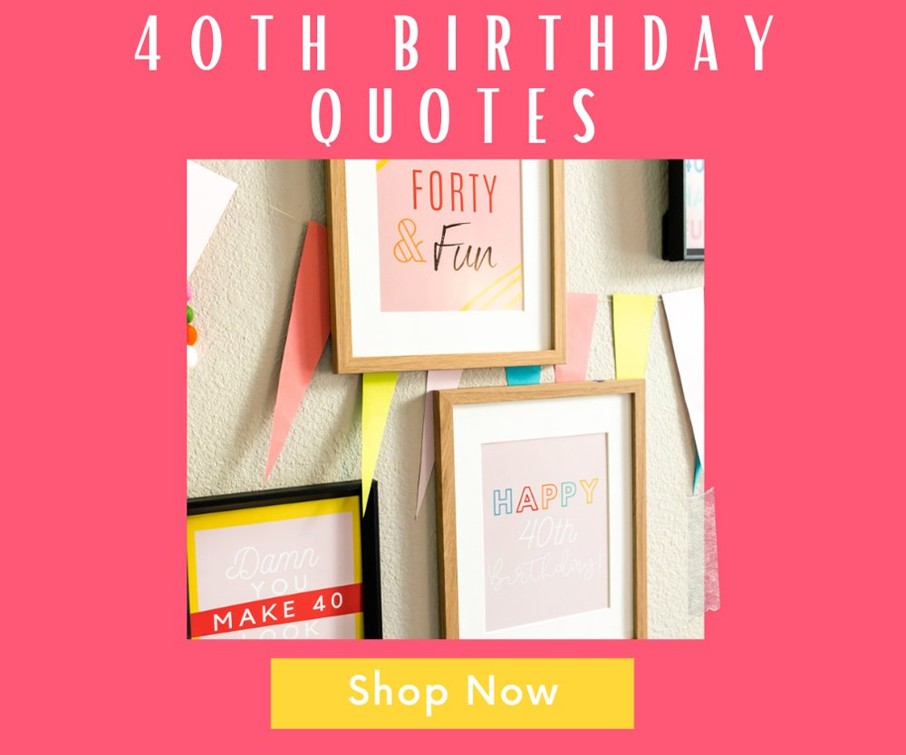 40th quotes decor fun