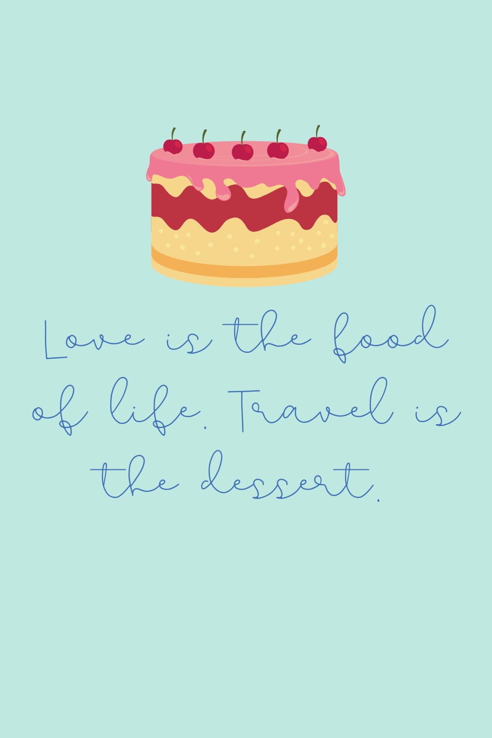 Dessert Quotes For Traveling