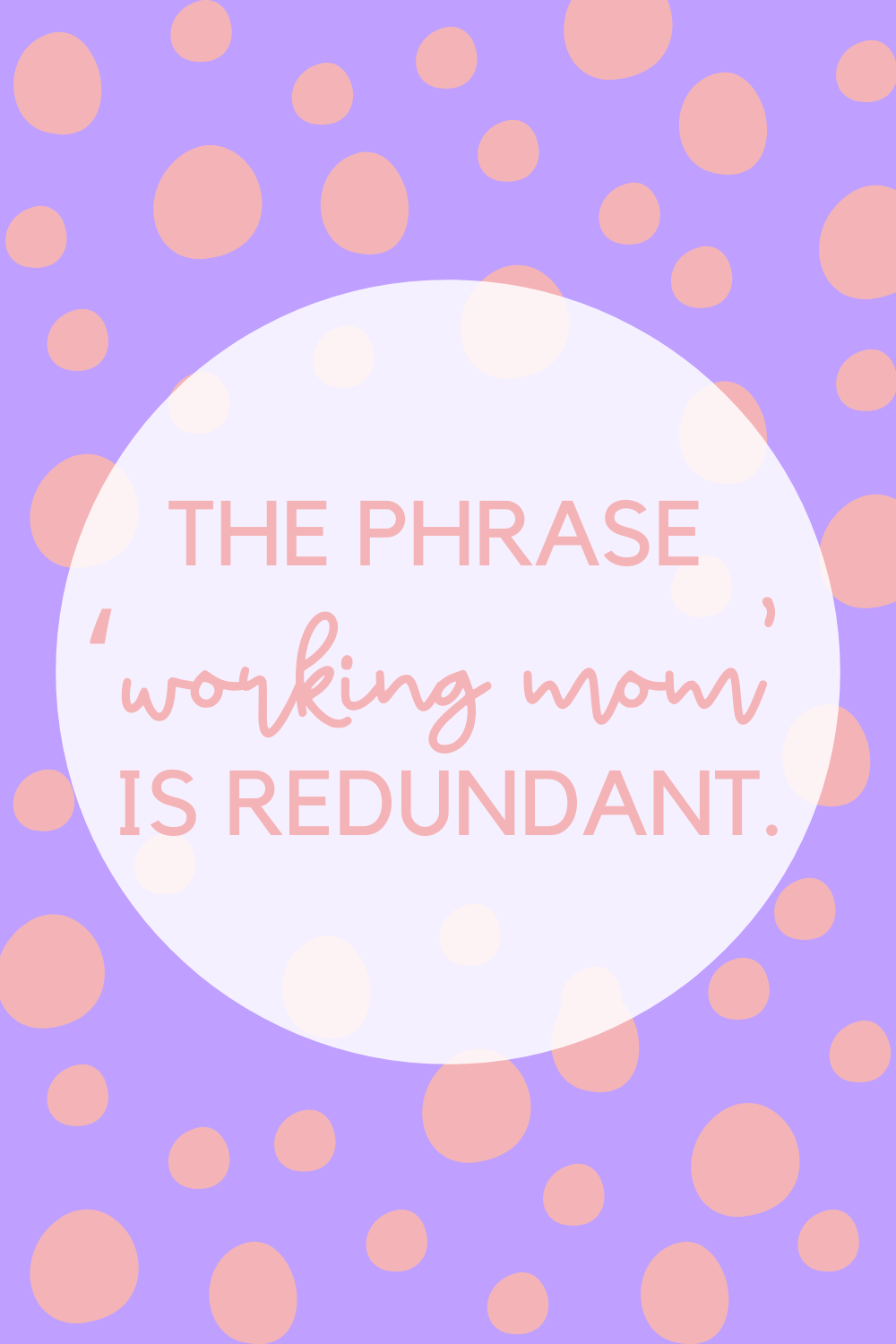 Working Mom Quotes To Inspire