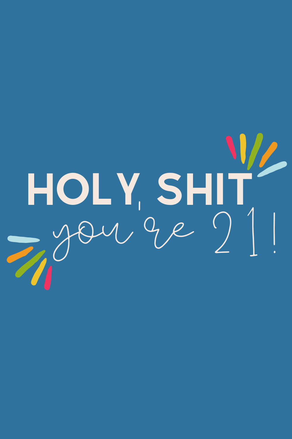 Funny 21st Birthday Quotes for women