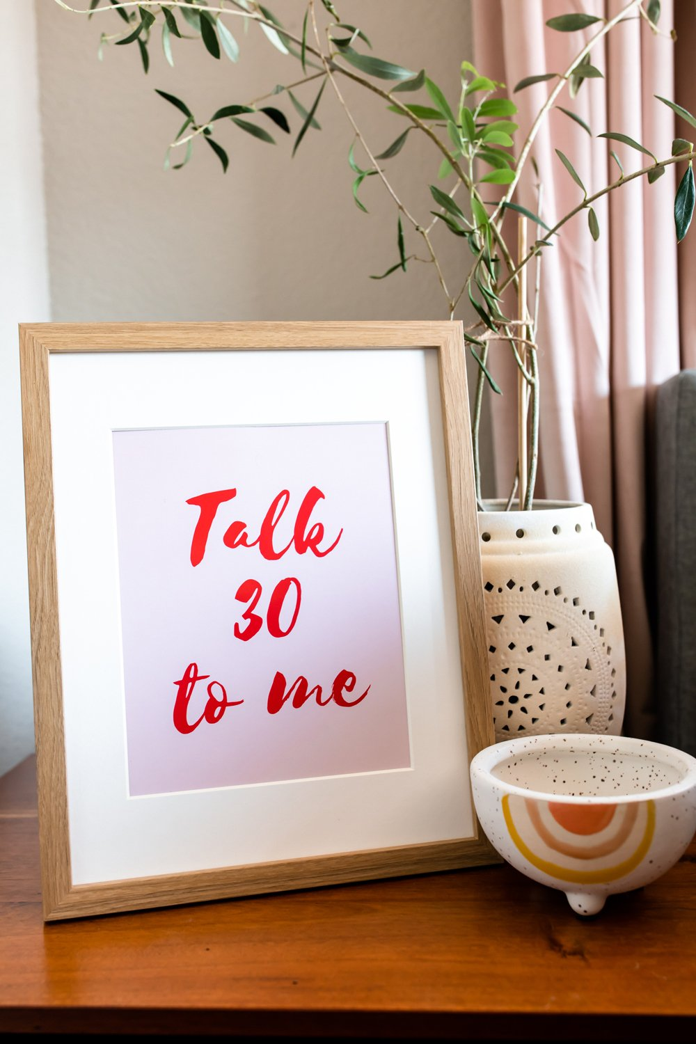 Talk 30 to Me, 30th birthday presents quote prints for women,