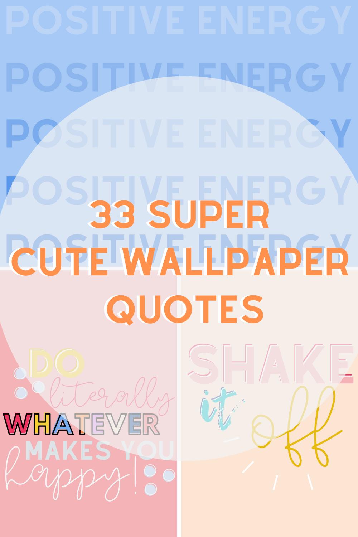 Super Cute Wallpaper Quotes