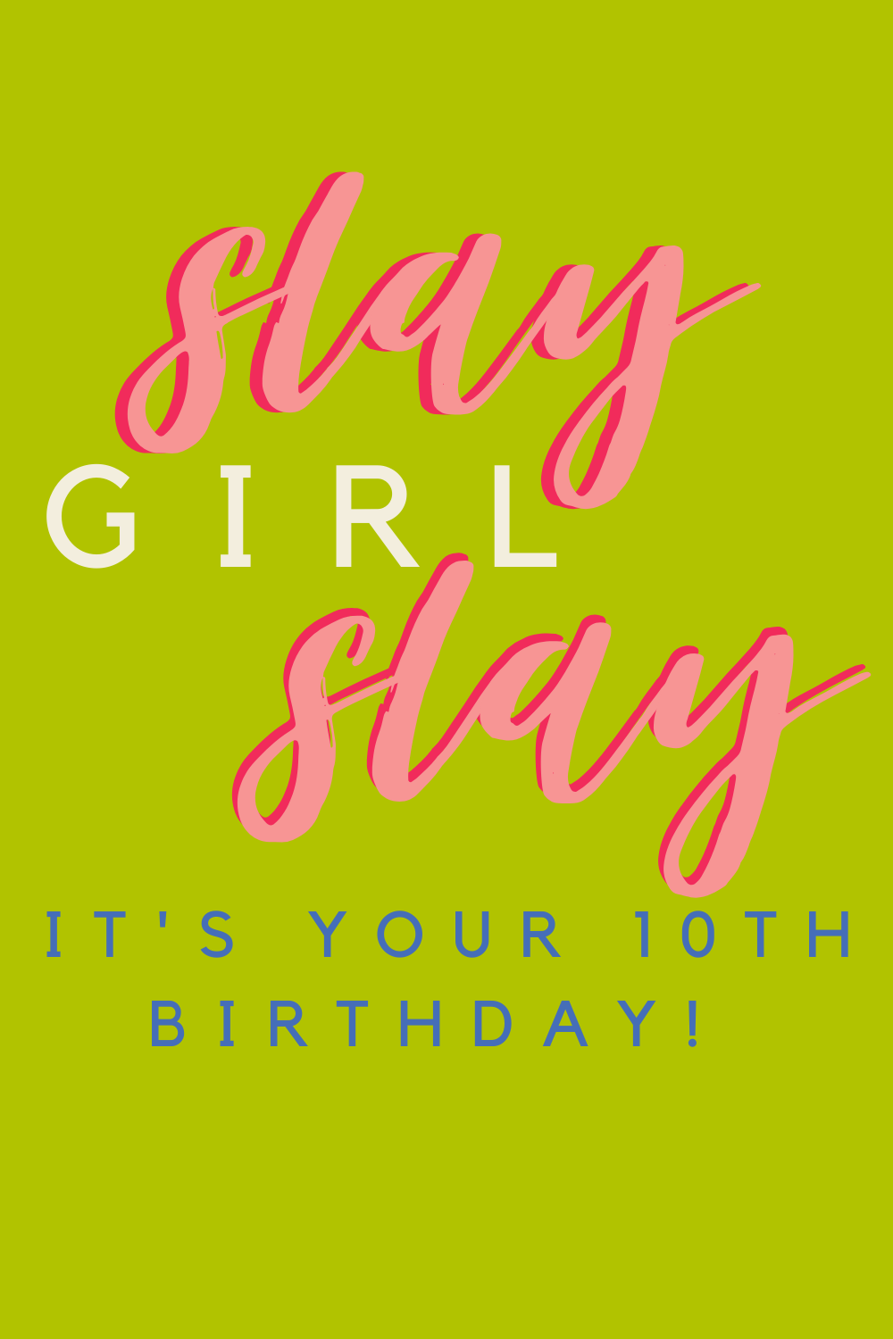 Slay girl Slay quotes for 10th birthday