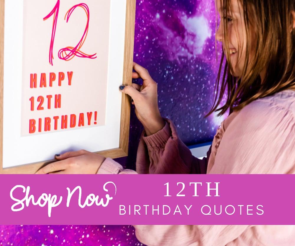 12th Birthday Quote Prints Decor Shop