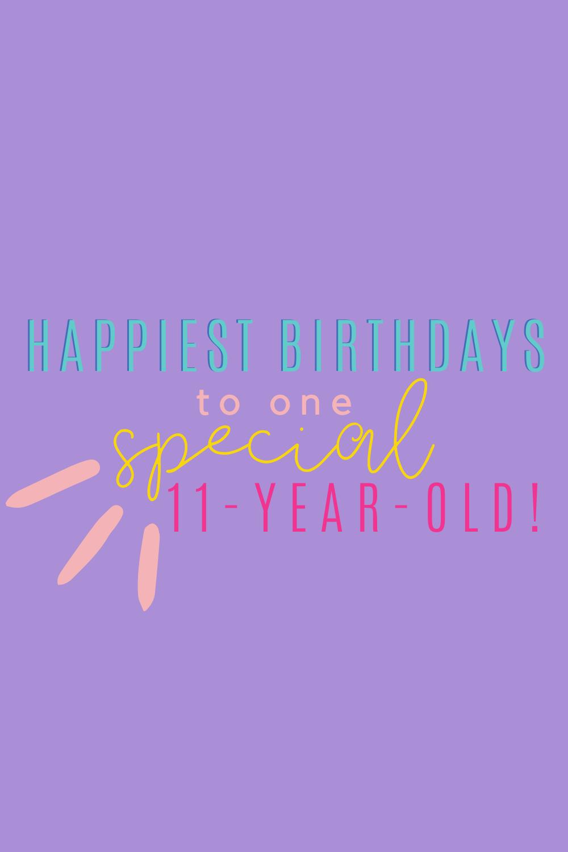 11 Year Old Birthday Quotes Happiest Birthdays