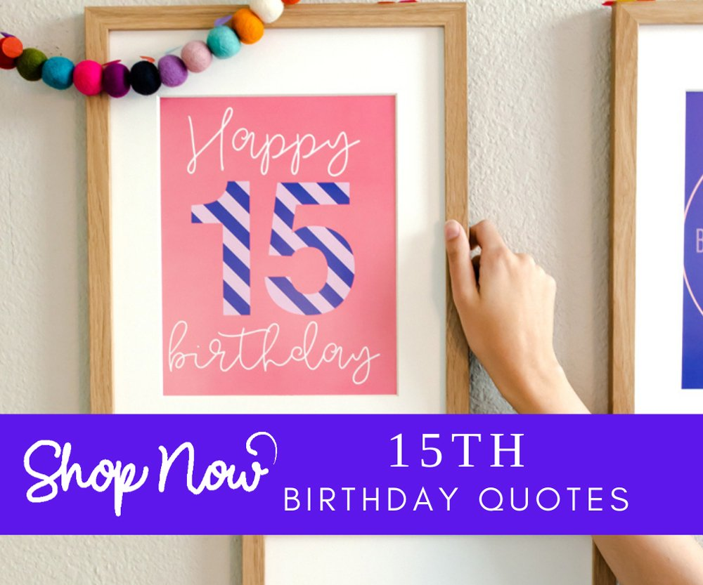 15th birthday quote ideas