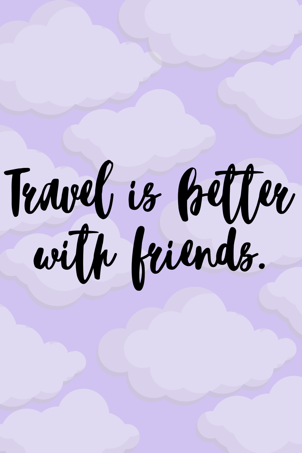 Cute Travel with Friends Quotes