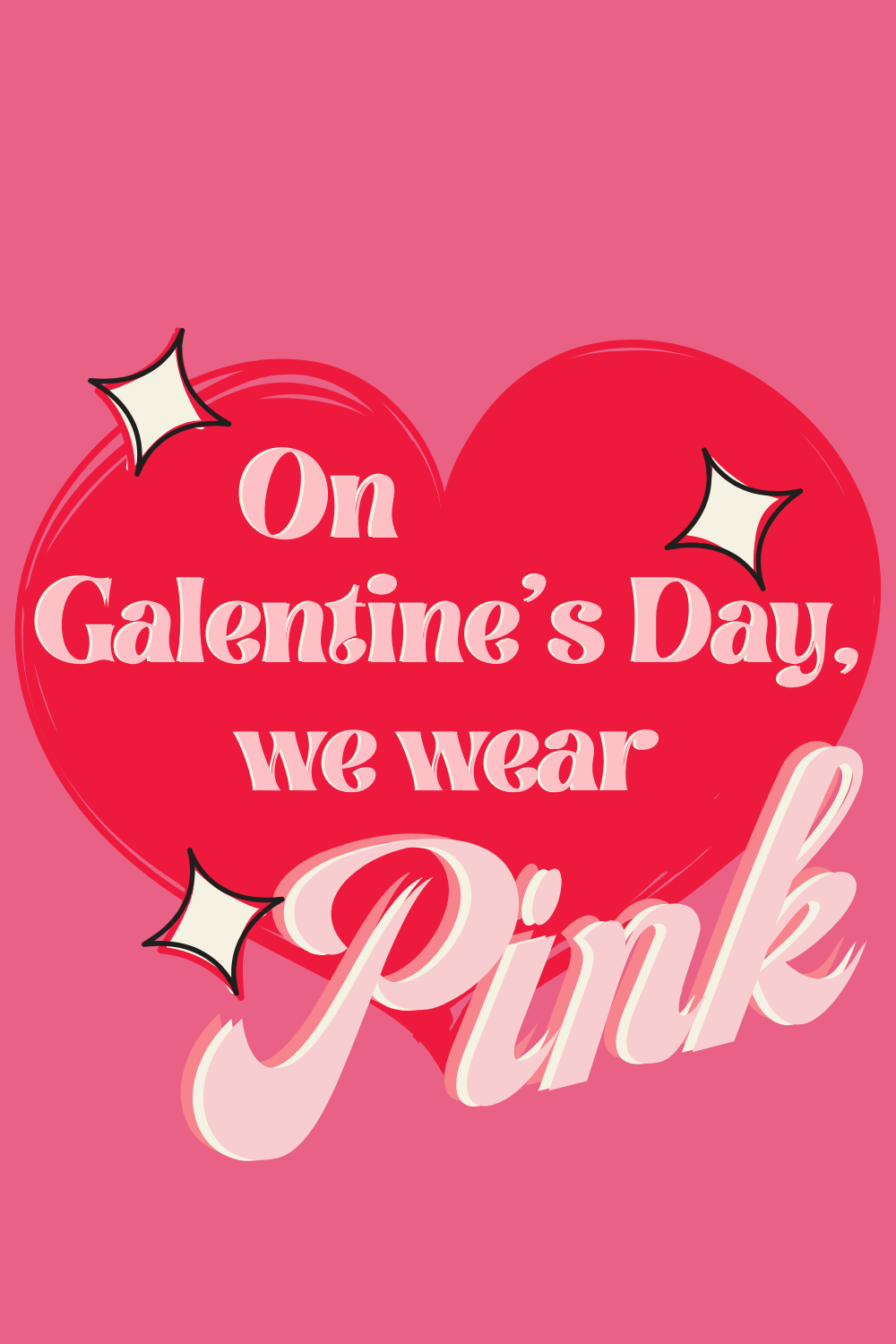 Happy Galentine's Day Quotes For Friends