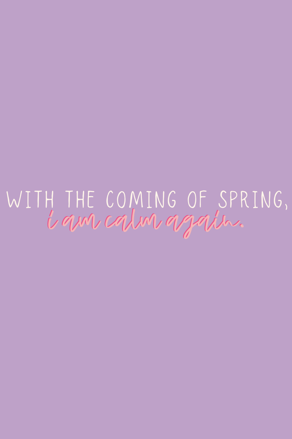 Calm Sayings For Spring