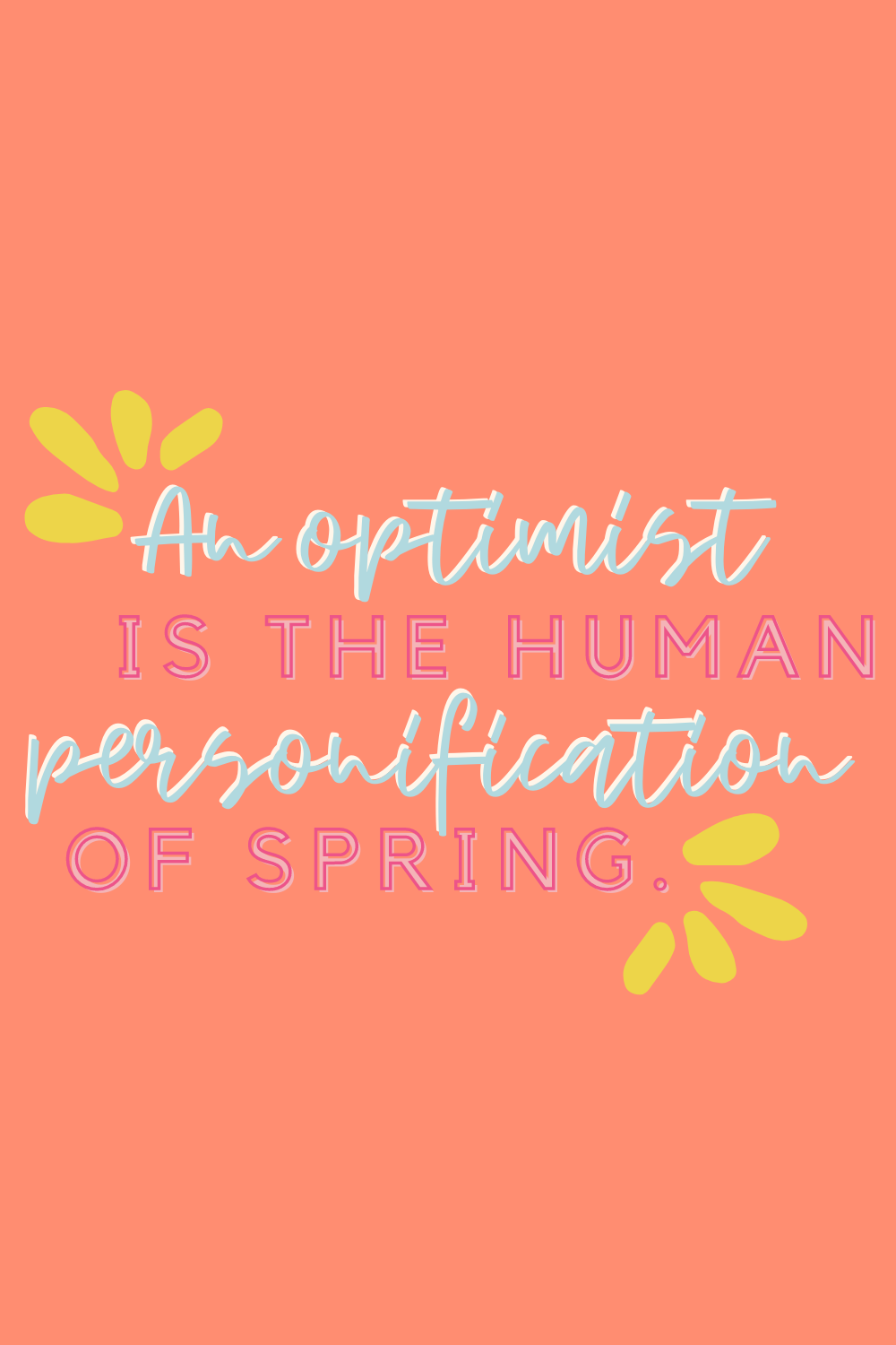 optimist sayings & spring quotes