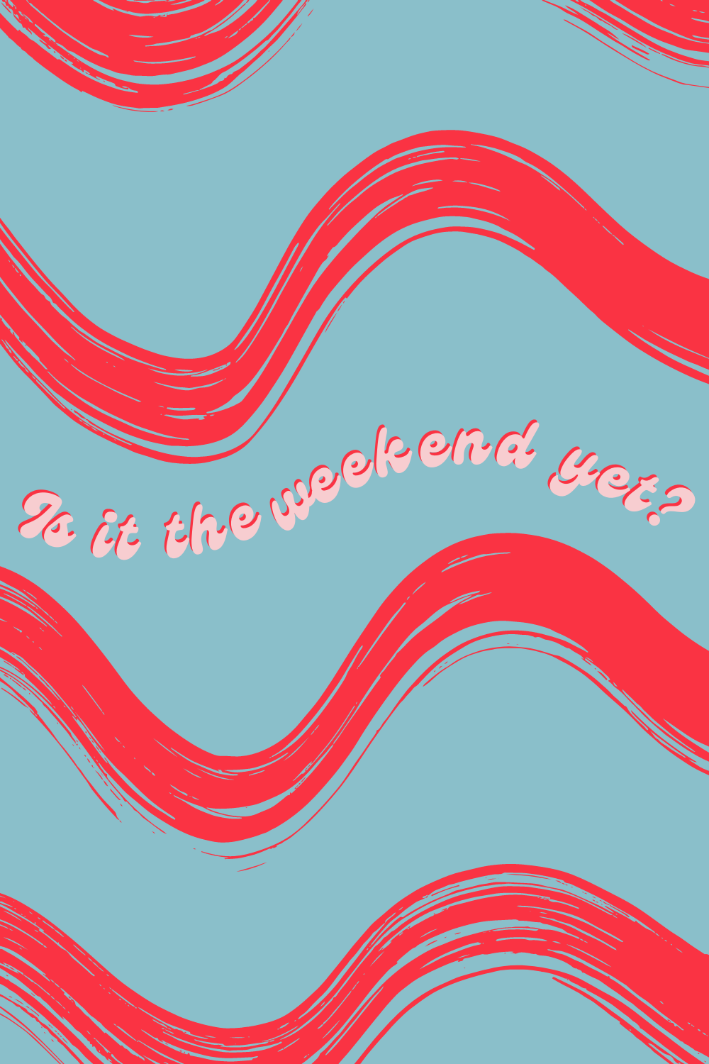Is it the weekend quotes