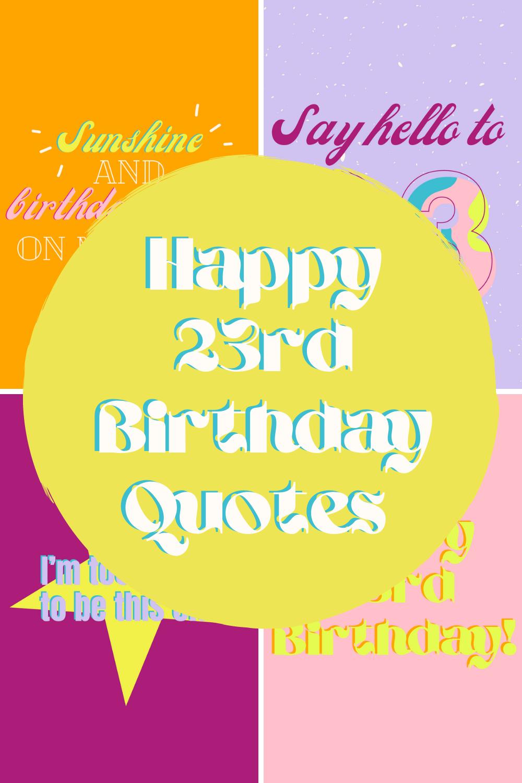 23rd Birthday Quotes