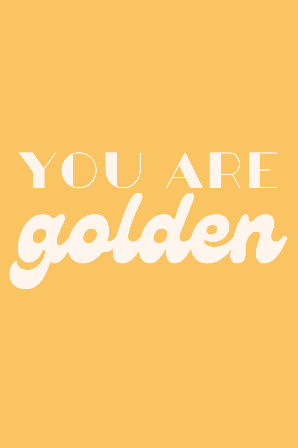 You Are Golden Quotes for Teen Girls