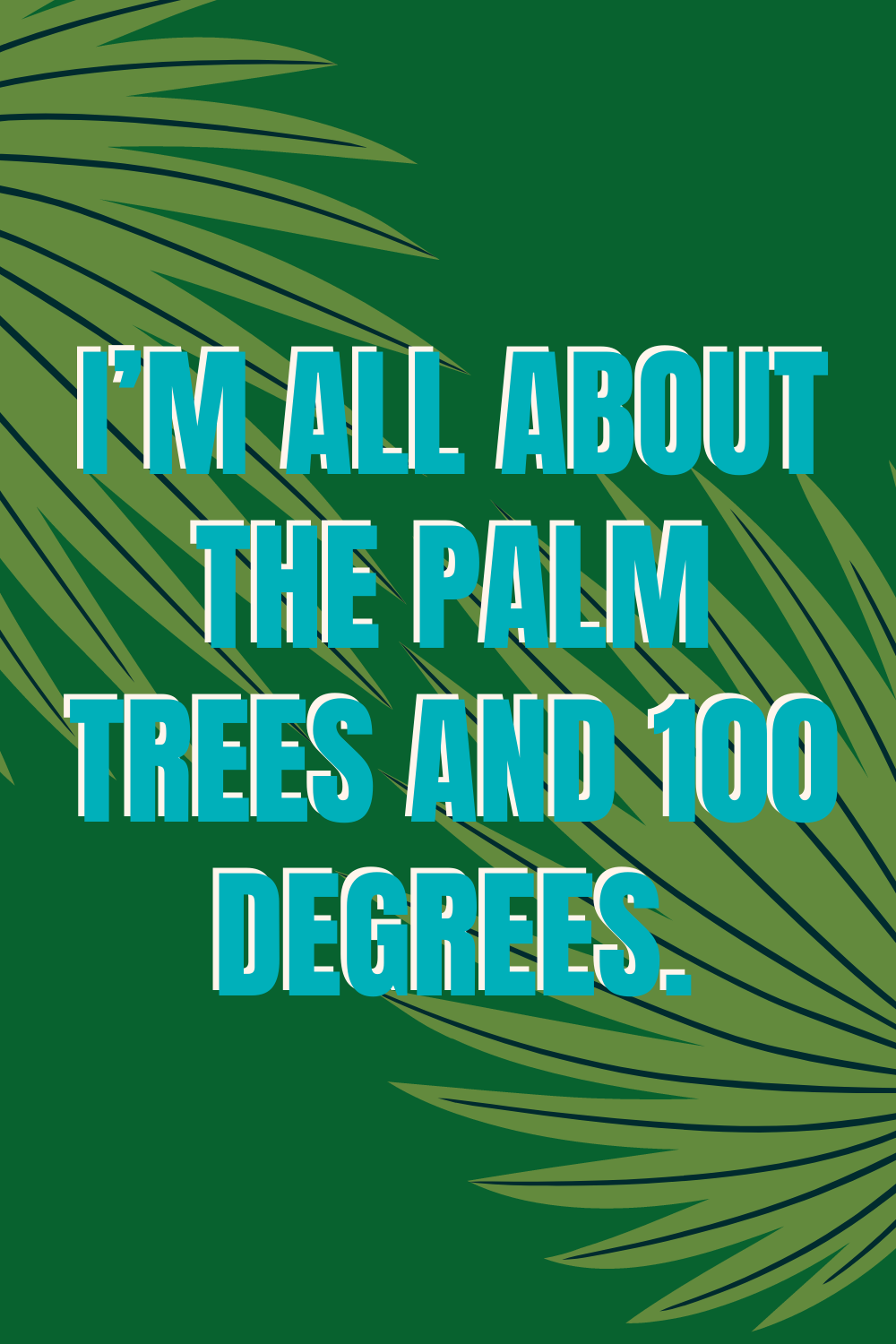 Hot Summer Palm Springs Quotes