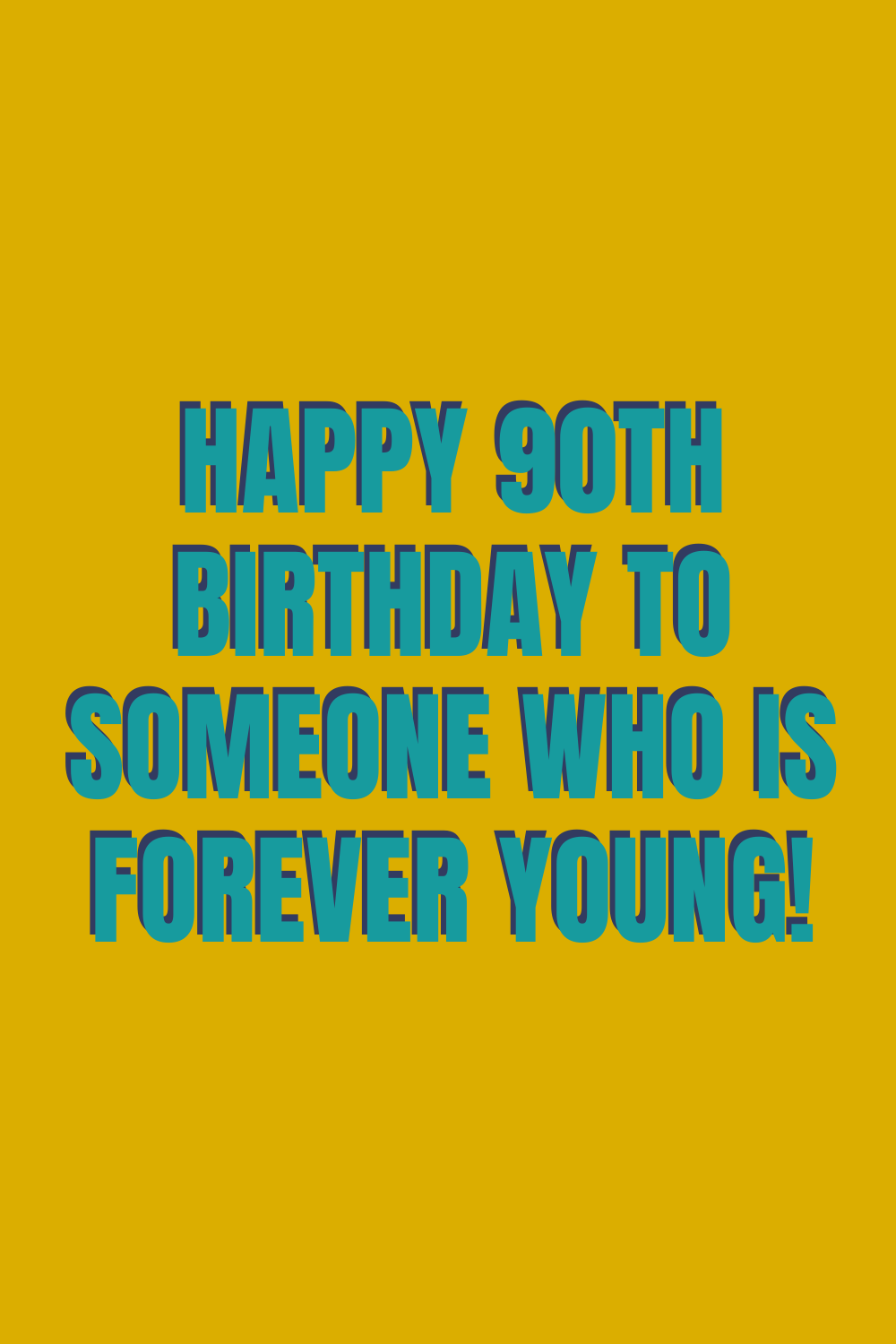 90th Birthday Quotes Forever Young