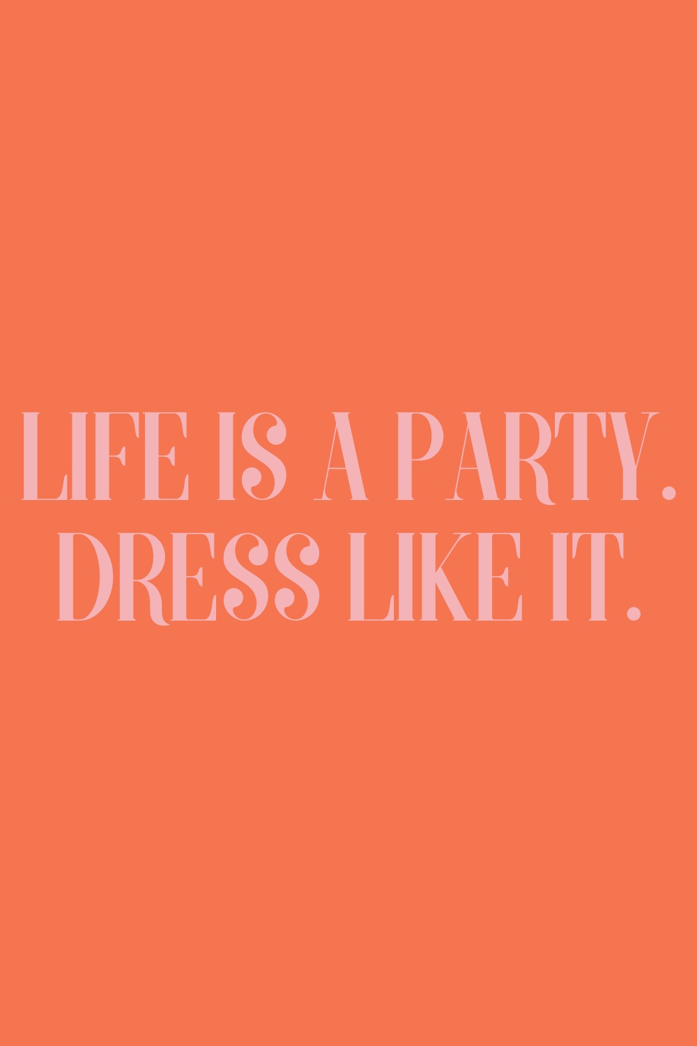 Life is a party quotes