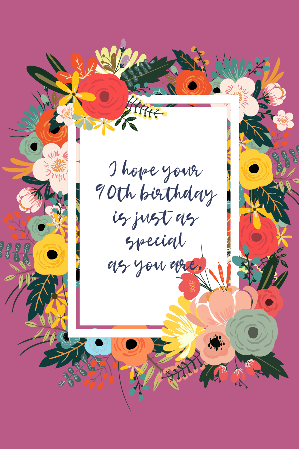 Floral Birthday Quotes For Turning 90 years old