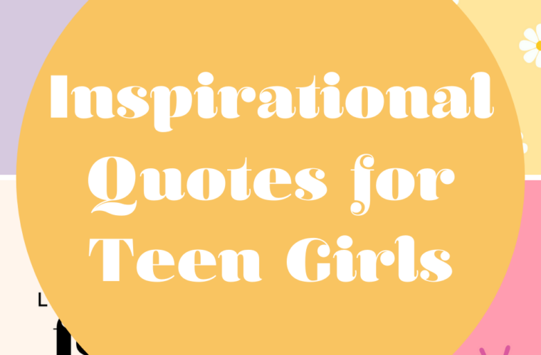 Inspirational Quotes for Teen Girls