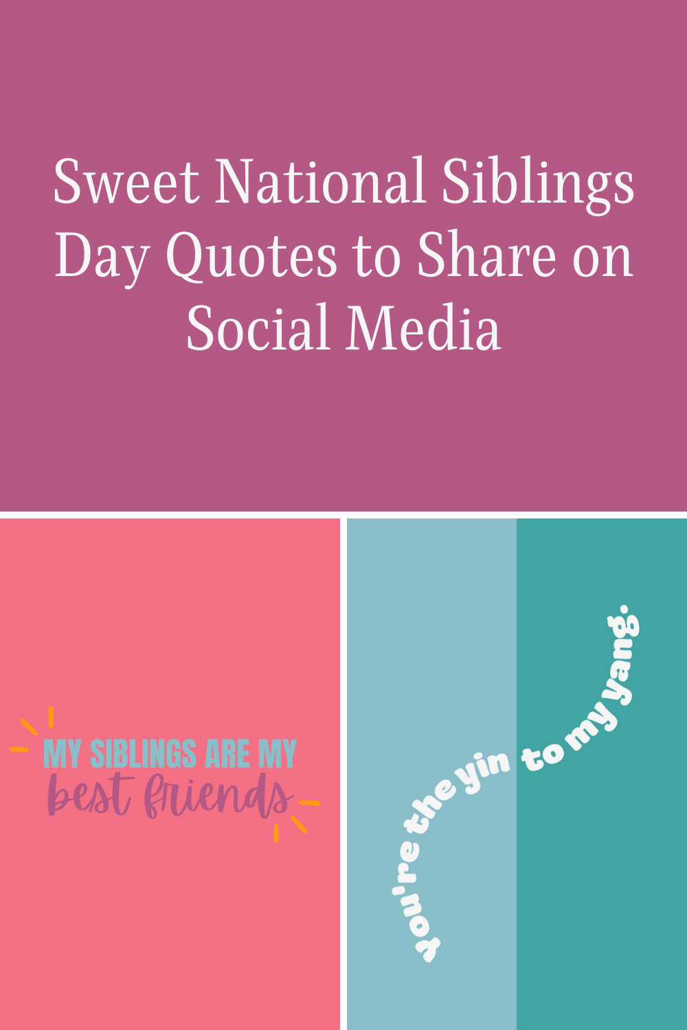 National Siblings Day Quotes To Share