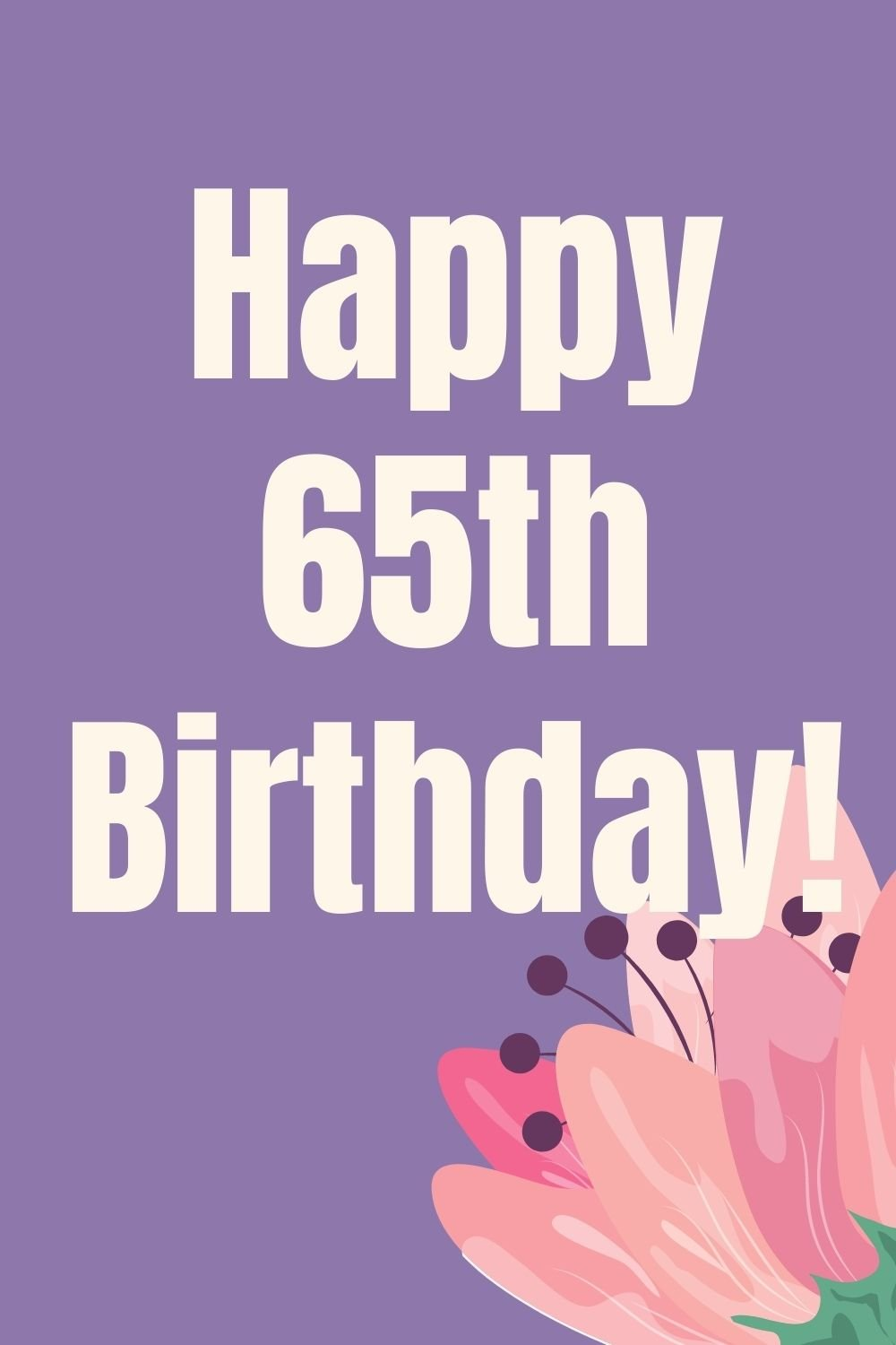 65th Birthday Quotes For Women
