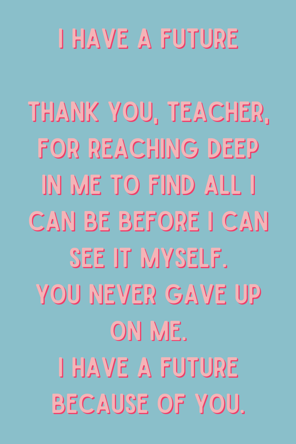 Quotes to write on card for teacher appreciation week.