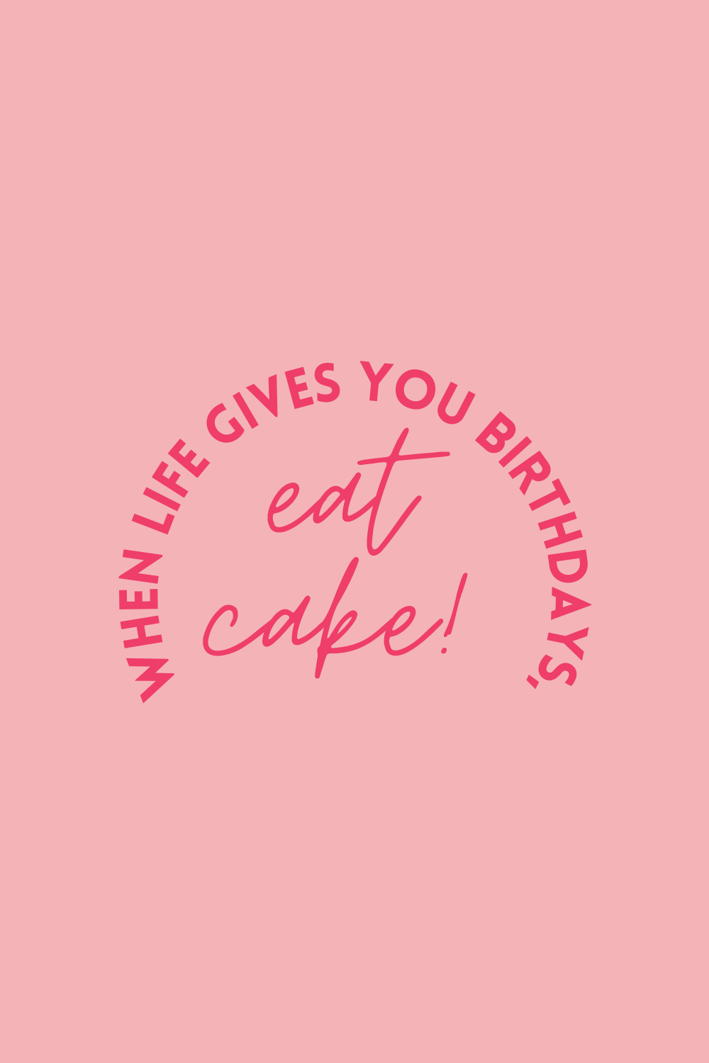 Quotes About Eating Cake