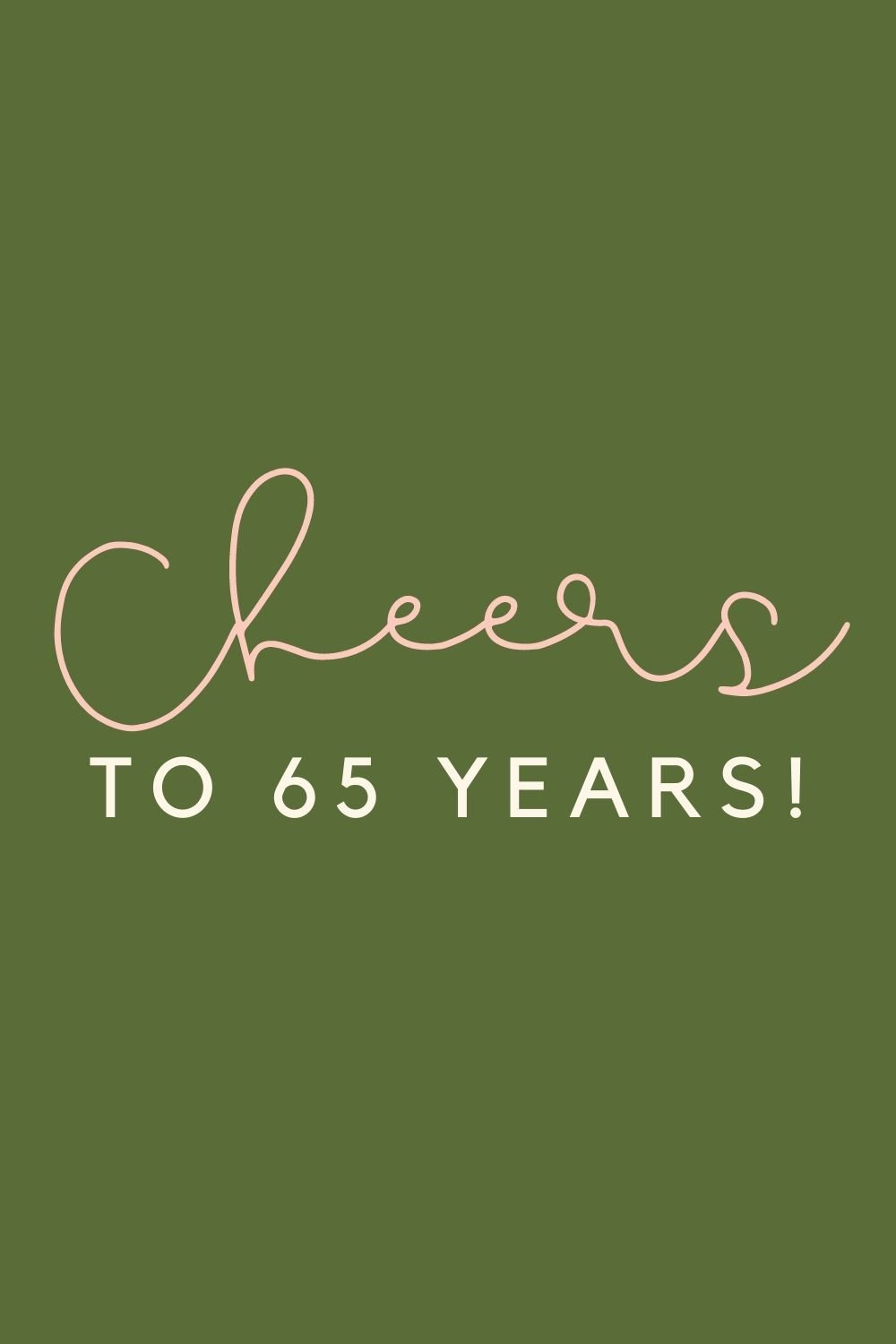 65th Birthday Cheers Quotes