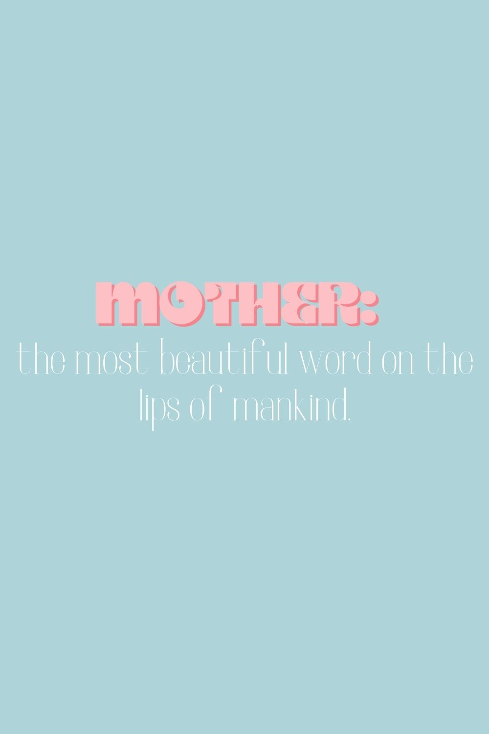 Loving Mother's Day Quotes