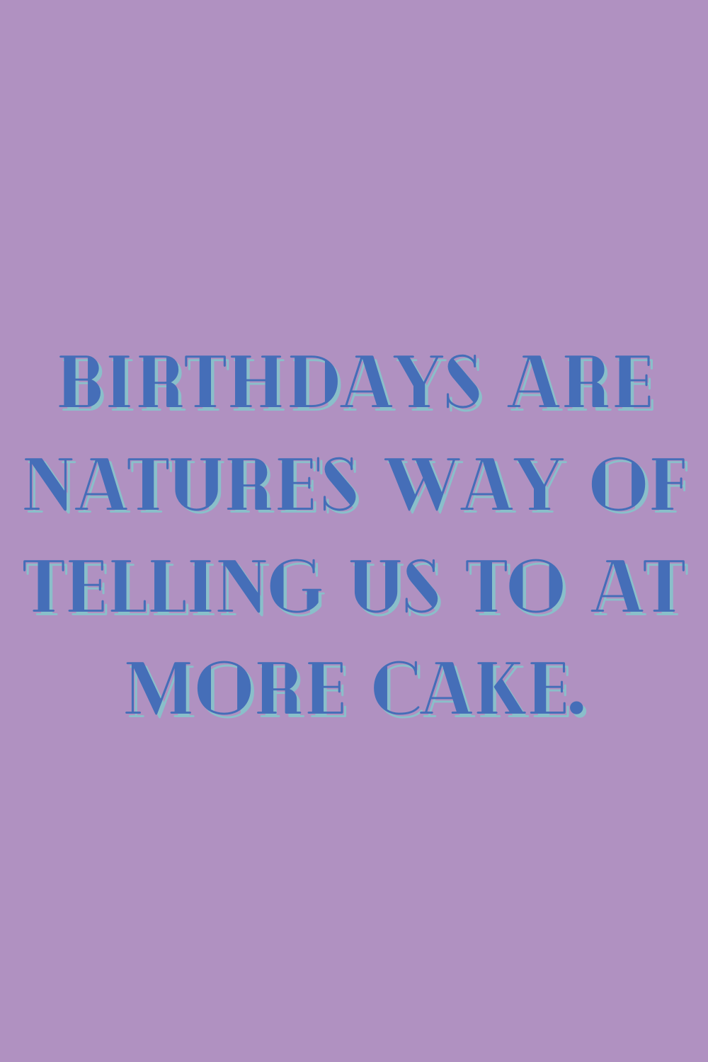 Funny Quotes About Birthday Cake