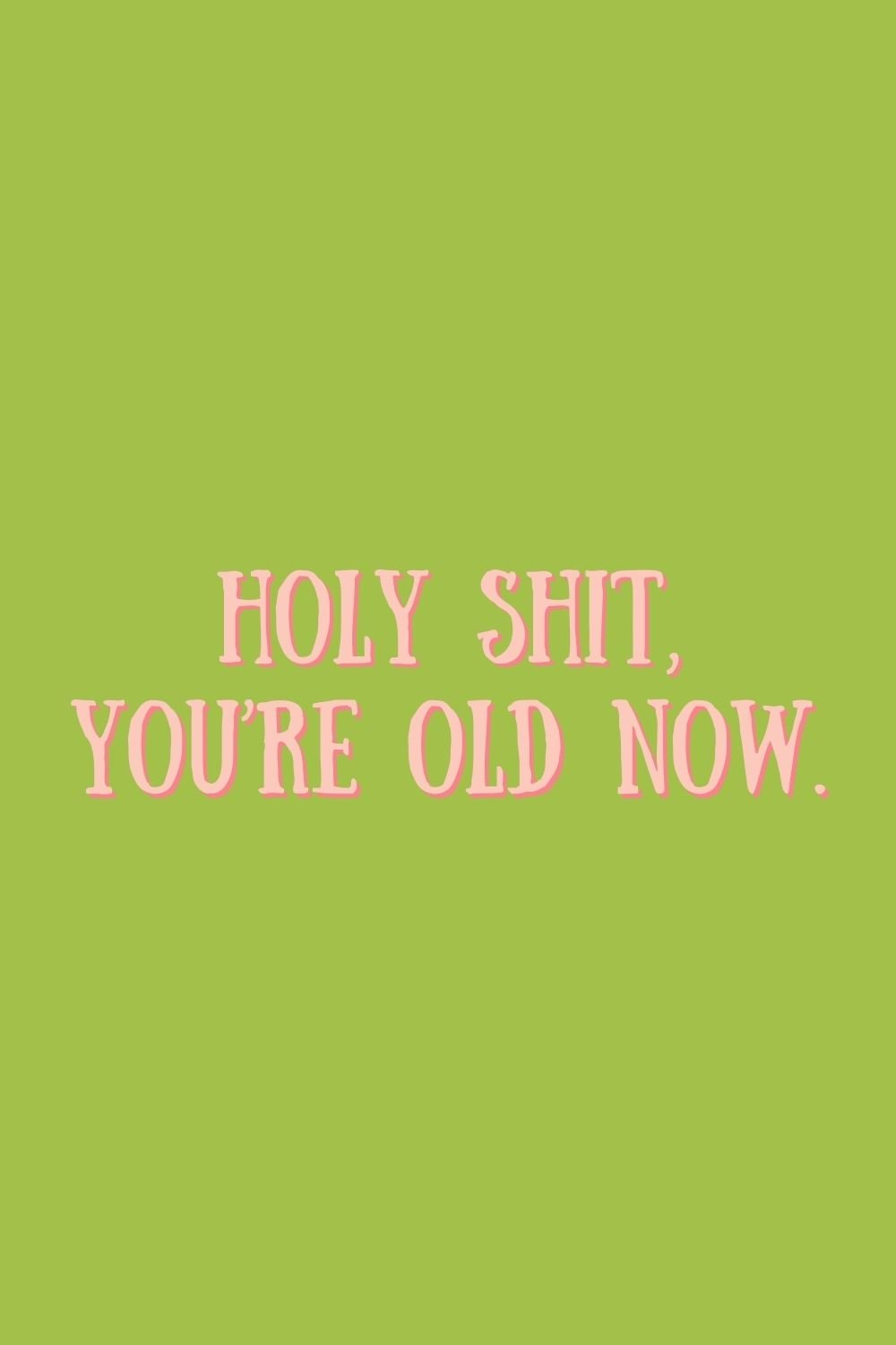 Getting older sayings, quotes about getting old