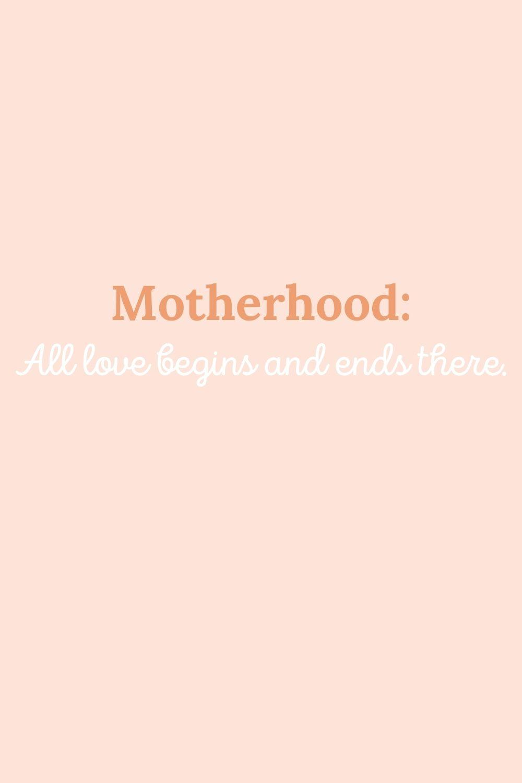 motherhood sayings about love
