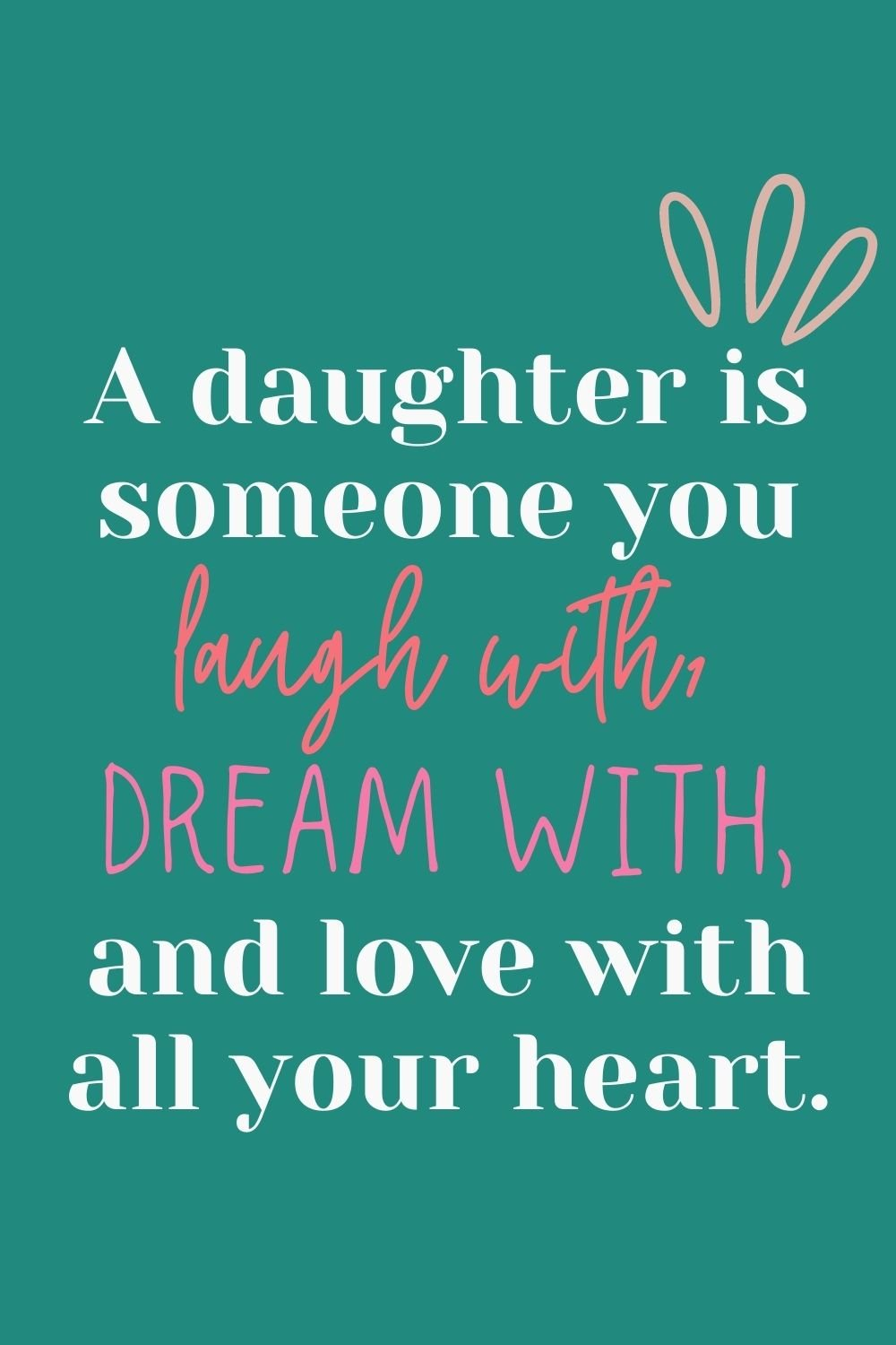 Sweet Quotes For National Daughters Day