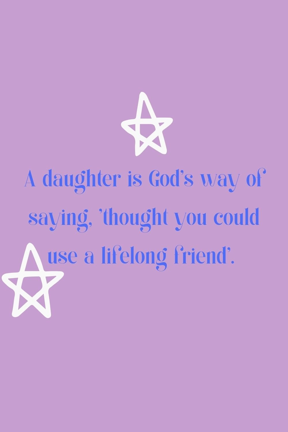 Quotes About Your Daughter for Nat'l Daughters Day