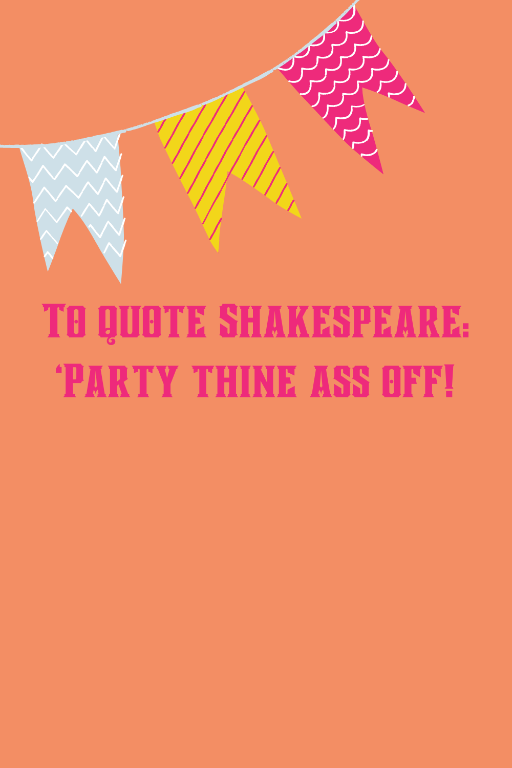 Party sayings From Shakespeare