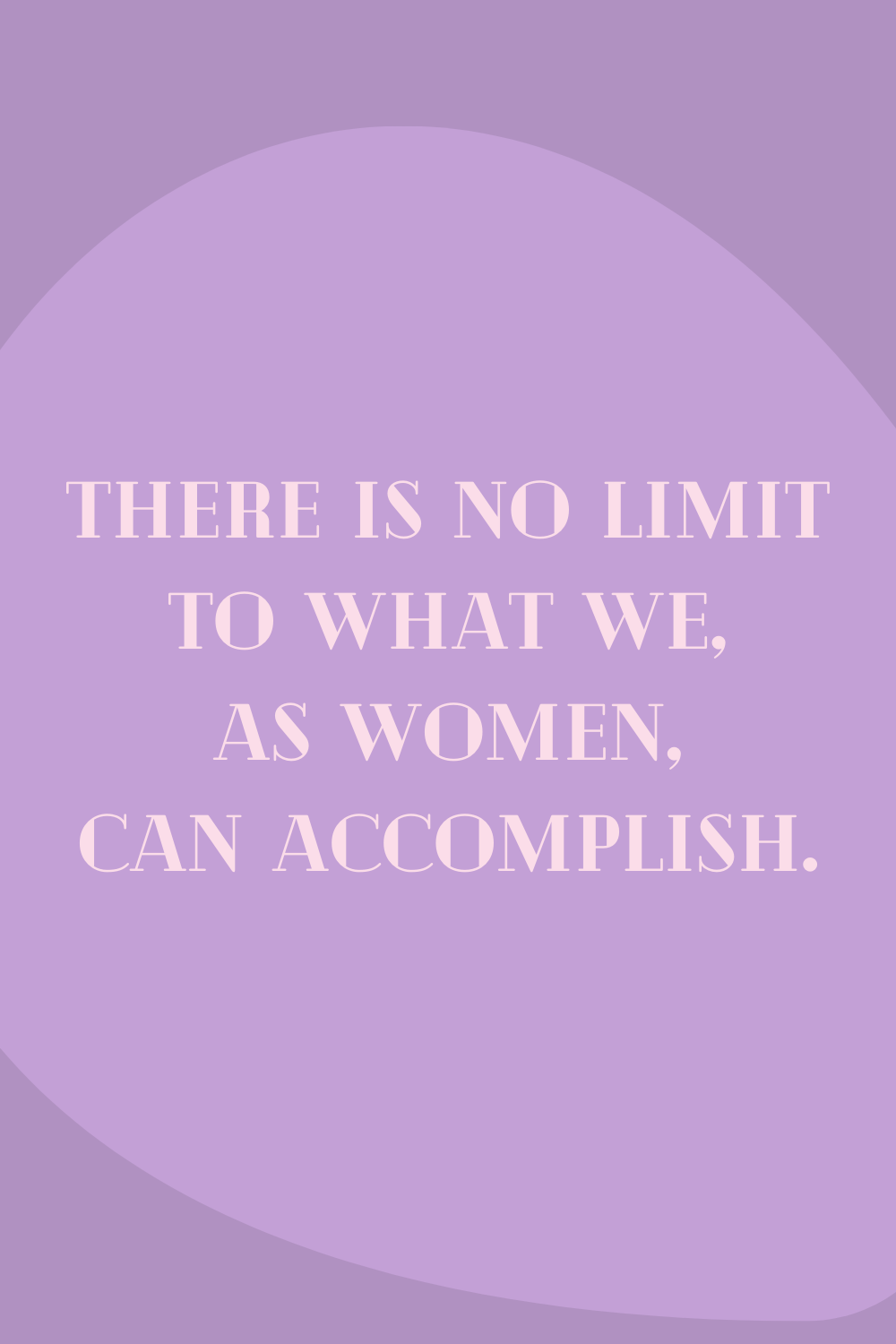 Accomplished Women Quotes For Nat'l Women's Day