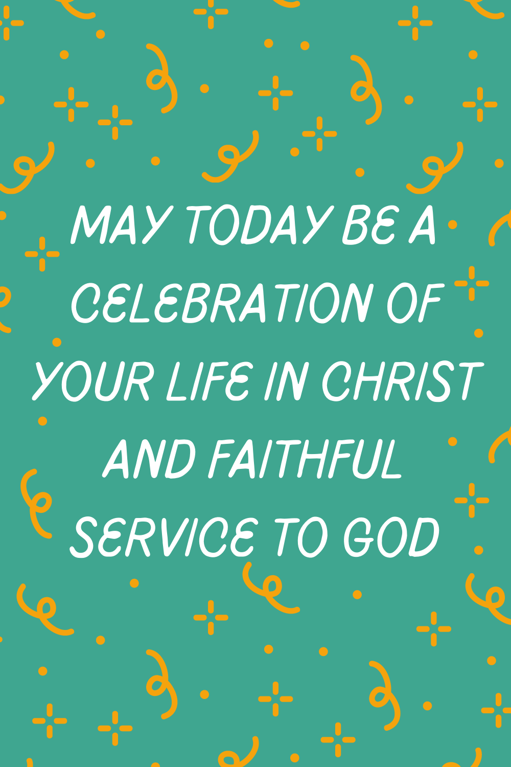Birthday quotes for church friends
