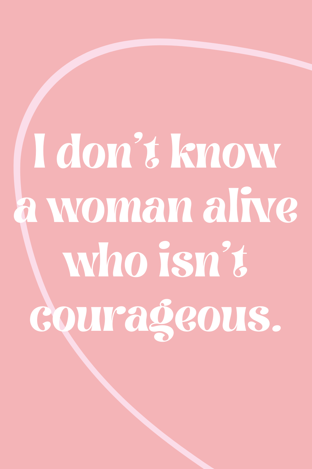 Courage quote idea for women