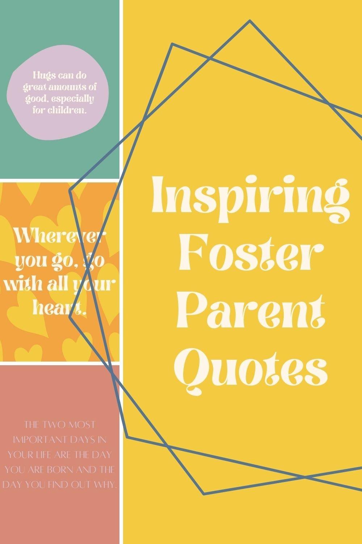 57 Foster Parent Quotes