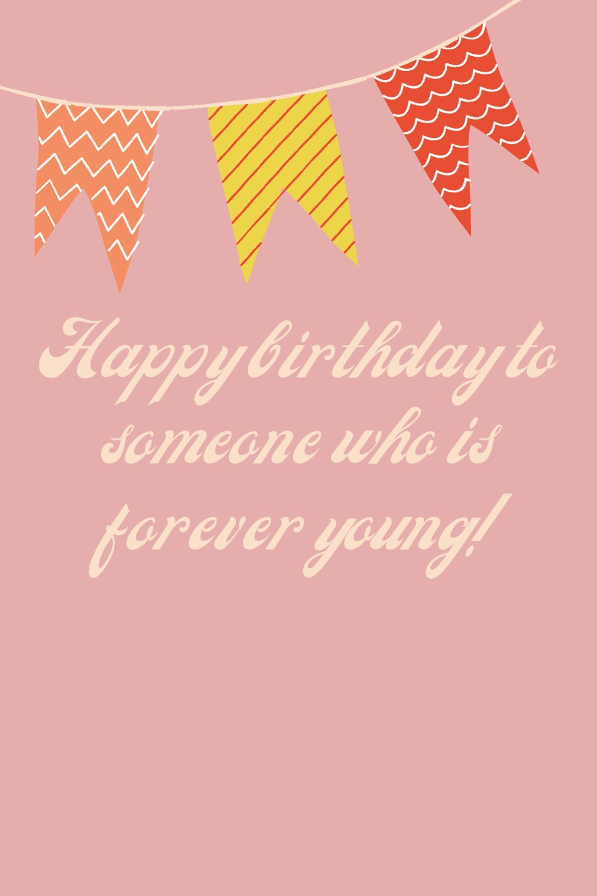 Forever Young Birthday Sayings