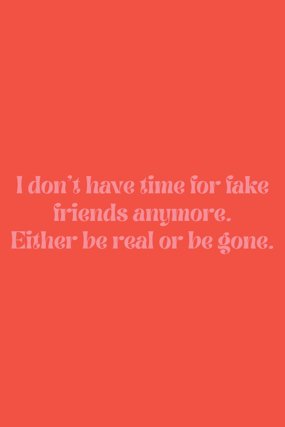 Don't be a fake Friend Quotes