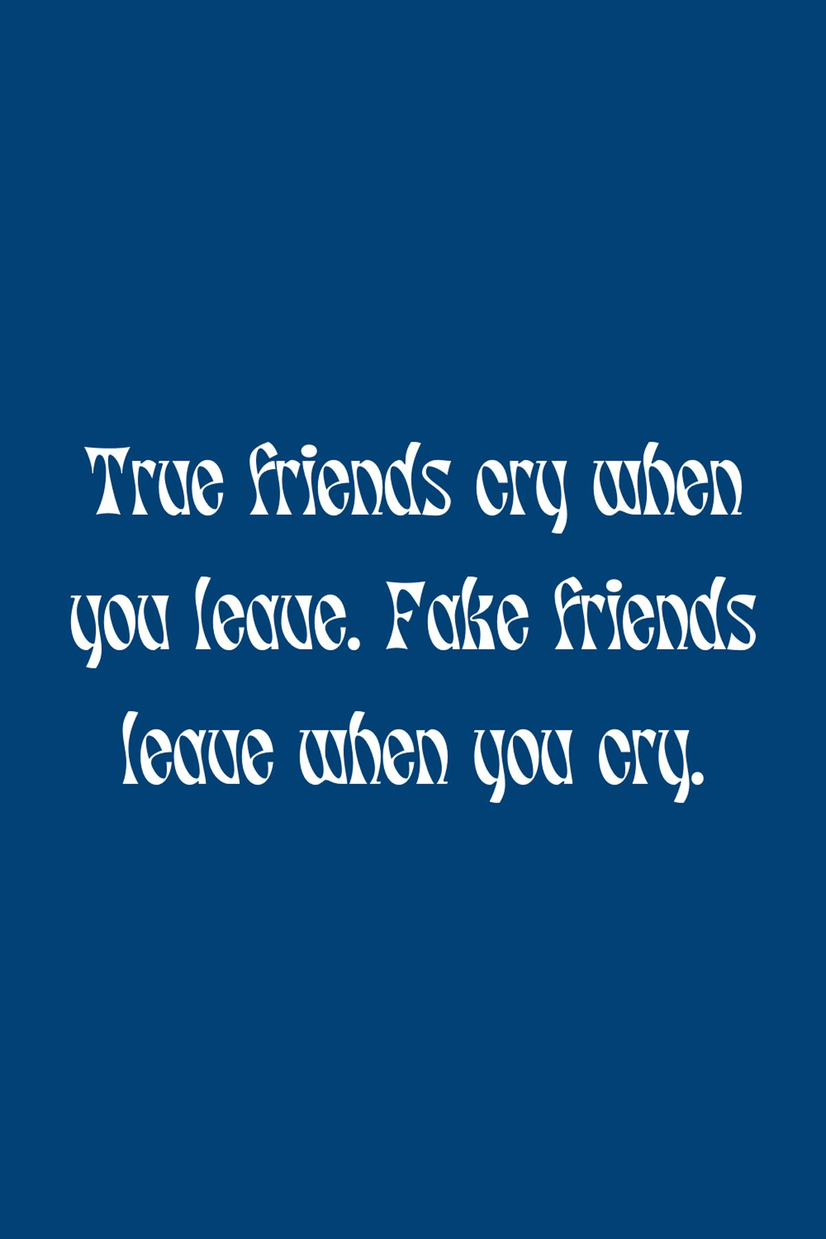 Fake Friendship Quotes For Real Friends