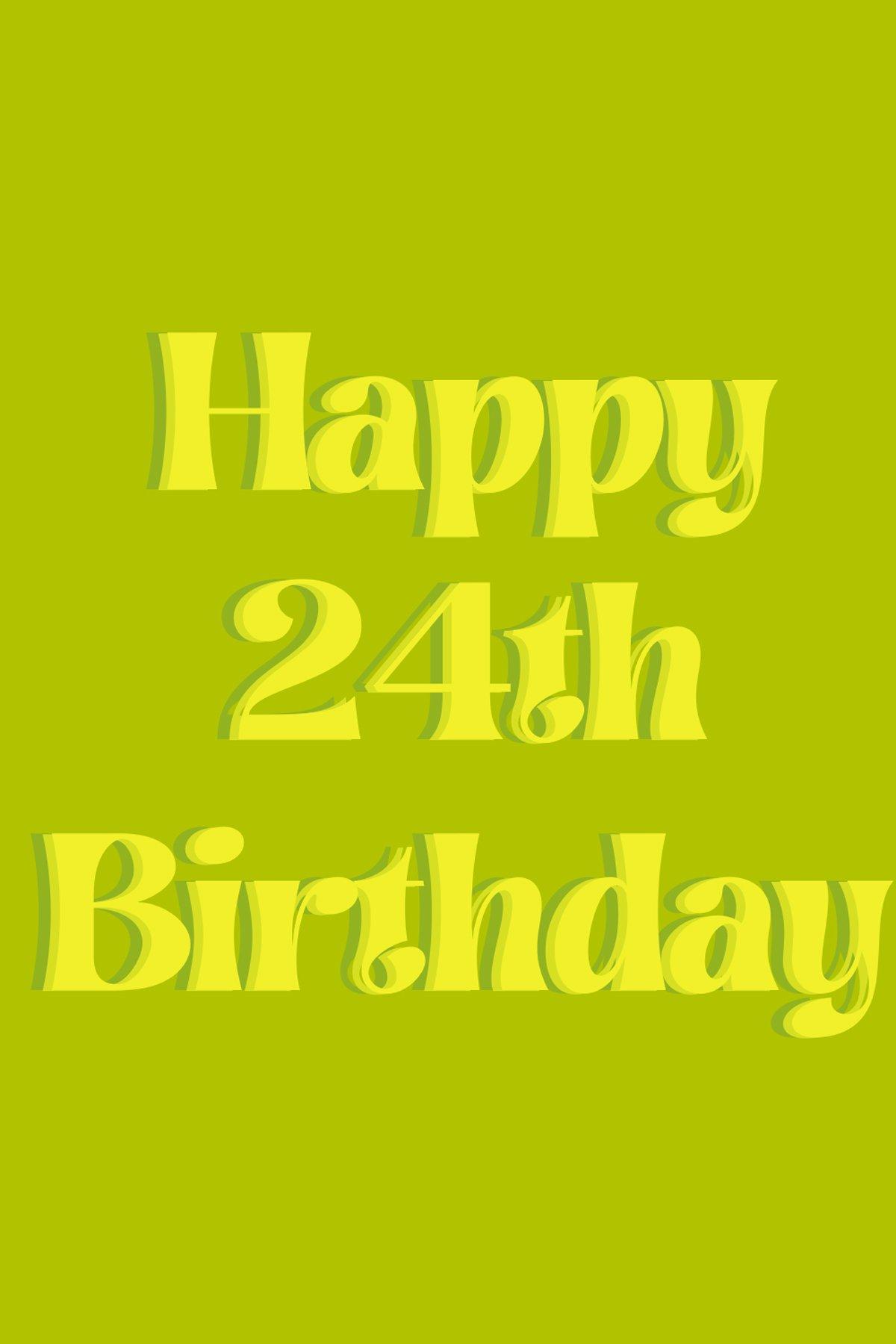 Happy 24th Birthday Quotes Ideas