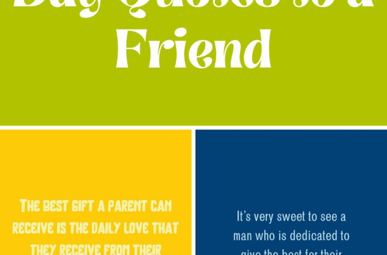 Happy Fathers Day Quotes to a Friend