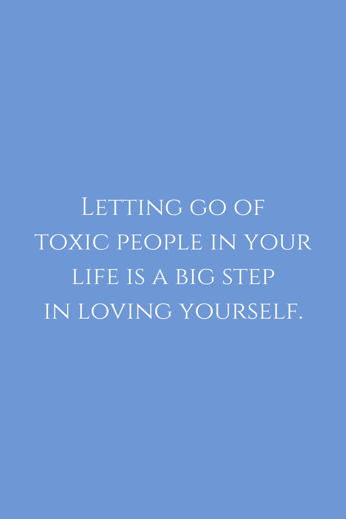 Toxic People Letting Go Quotes