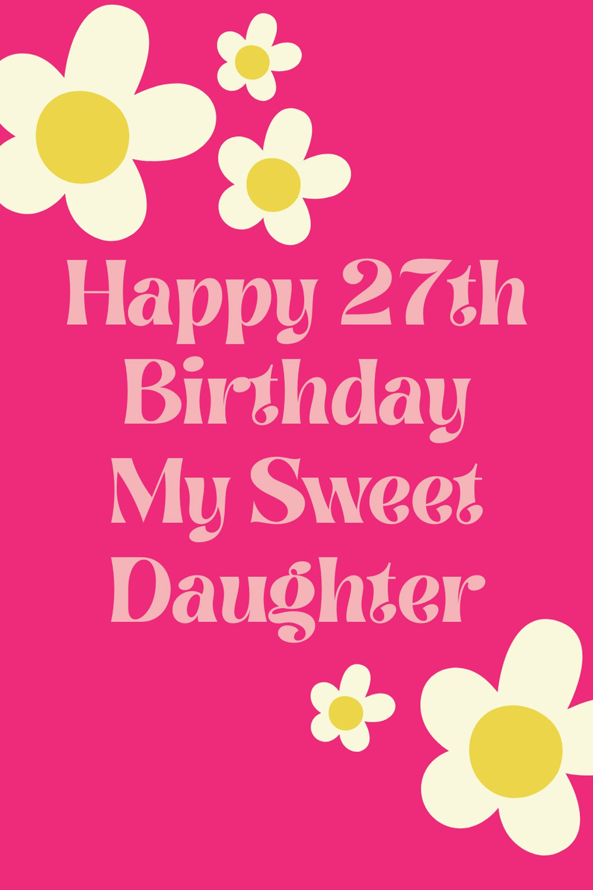 Happy Birthday 27th Daughter Quotes