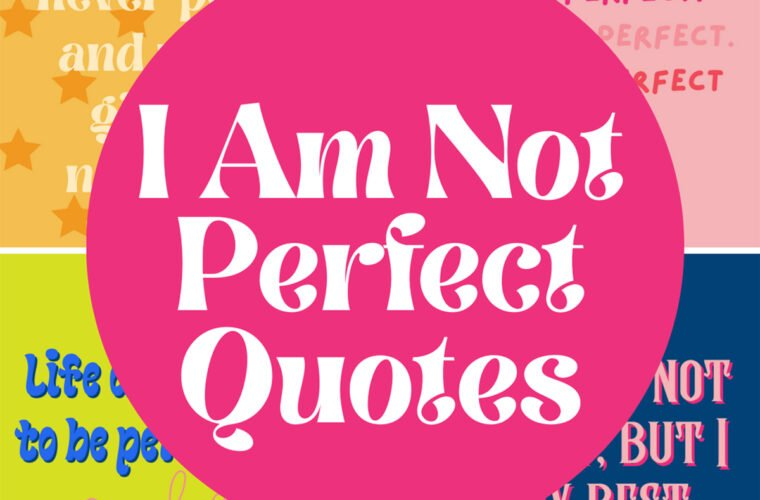 I am not perfecet quotes