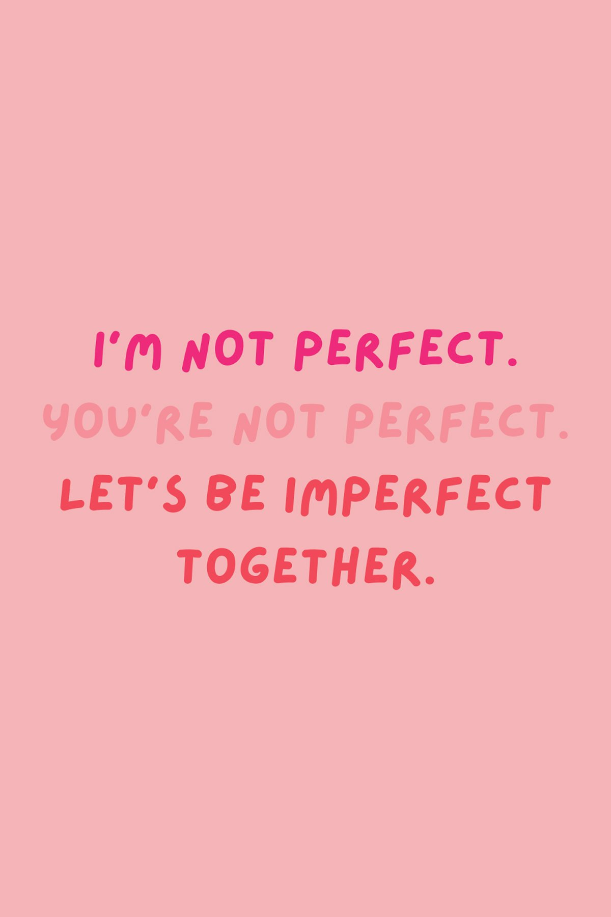 Not Perfect Together Quotes