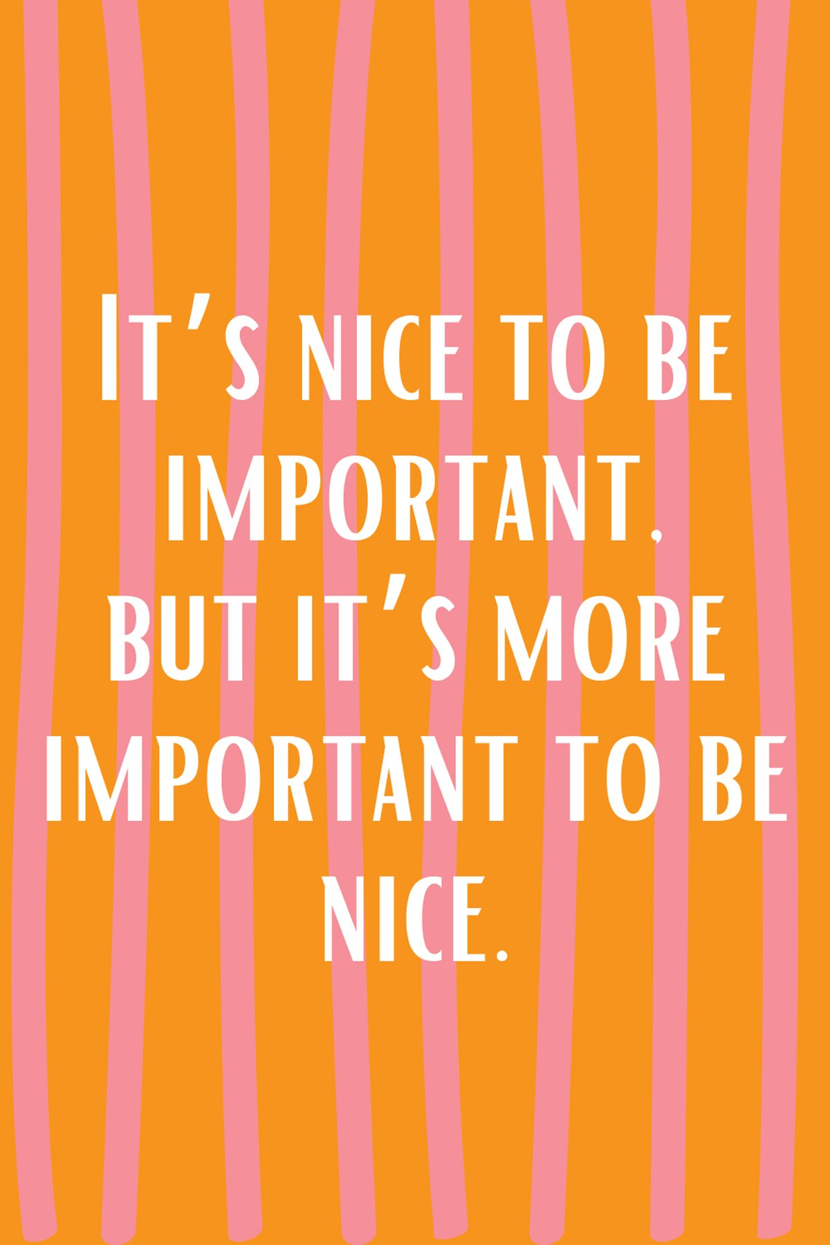 Be Nice Positive Sayings