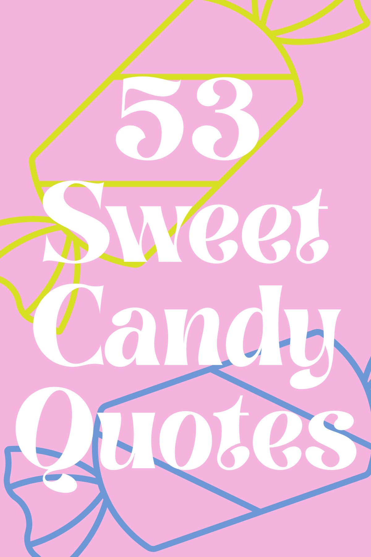 53 Sweet Candy Quotes
